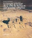 Extrait Le temple principal de la ville de Kerma et son quartier religieux